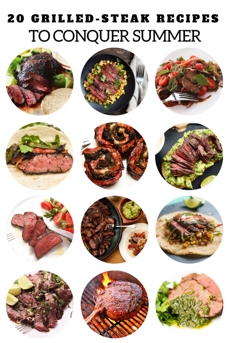 20 Grilled Steak Recipes To Conquer Summer Grilled Steak Recipes Summer Recipes Steak Grilled Steak