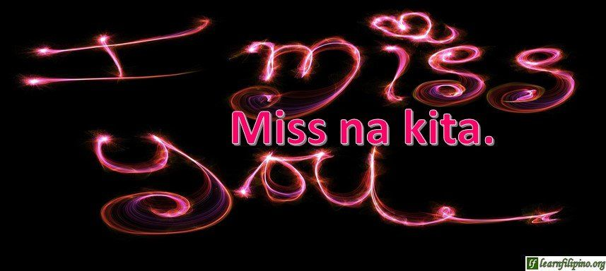 Tagalog Translation - I miss you  - Miss na kita  | Popular