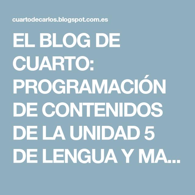EL BLOG DE CUARTO: PROGRAMACIÓN DE CONTENIDOS DE LA UNIDAD 5 DE ...
