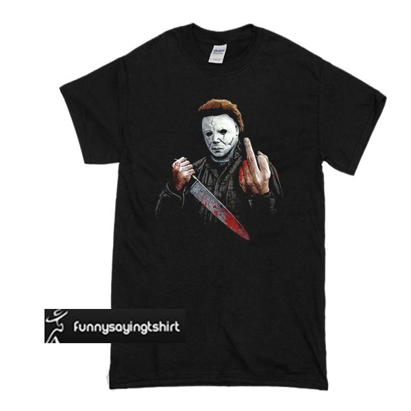 06e75330 Michael Myers Halloween Middle Finger Horror Movie t shirt in 2019 ...