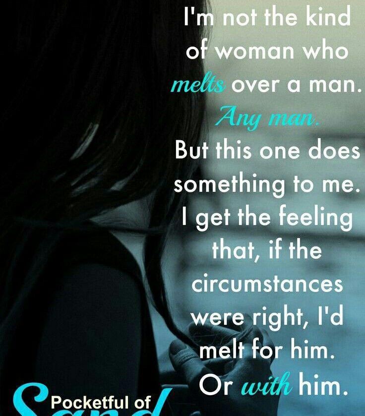 I melt for him, with him.