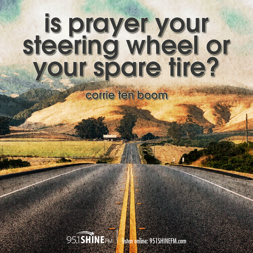 Tire Quotes Is Prayer Your Steering Wheel Or Your Spare Tire  Quotes Worth