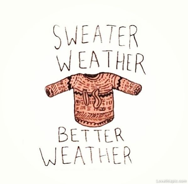 Sweater Weather fashion life better weather sweater ...