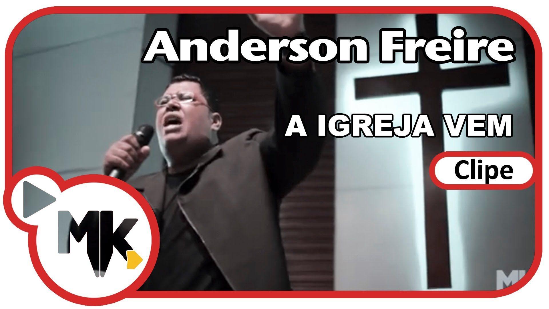 Anderson Freire - A Igreja Vem (Clipe oficial MK Music em HD)