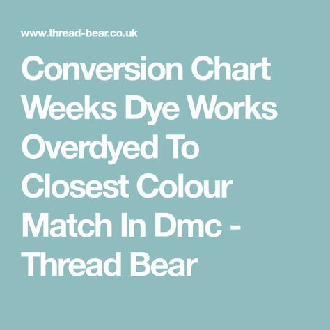 Conversion Chart Weeks Dye Works Overdyed To Closest Colour Match In