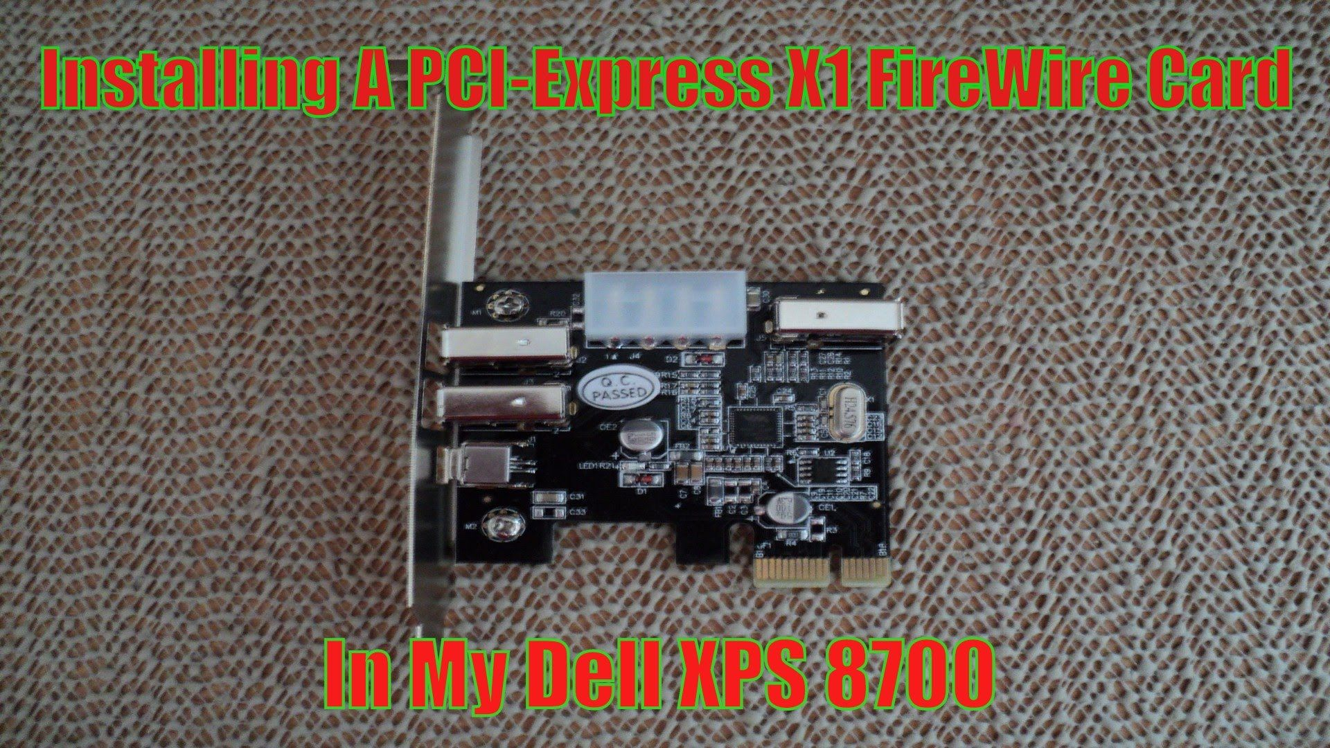 Installing A PCI-Express X1 Fire-Wire Card In My Dell XPS-8700 ...
