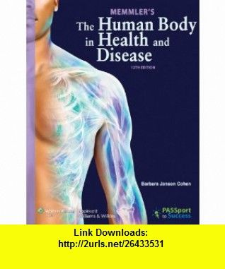 Memmlers The Human Body In Health And Disease 9781609139056