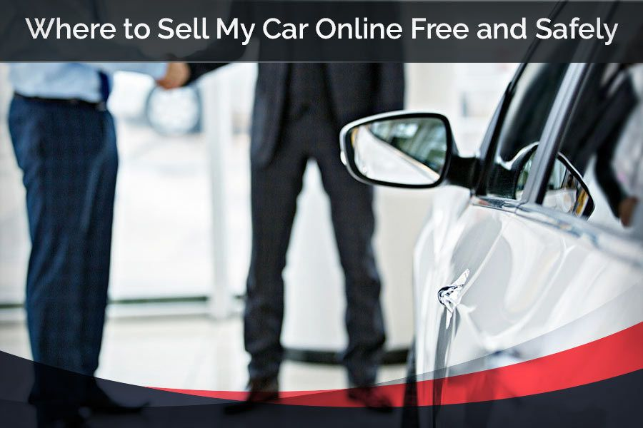 Where To Sell My Car Online Free And Safely Sellmycaronline