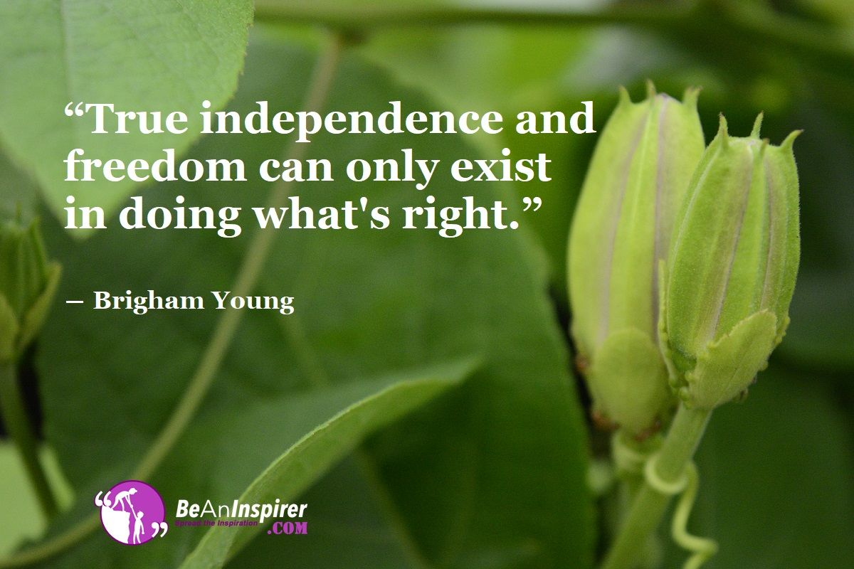 Doing What S Right Leads One To Being Completely Free Freedom Quotes Inspirational Articles Freedom