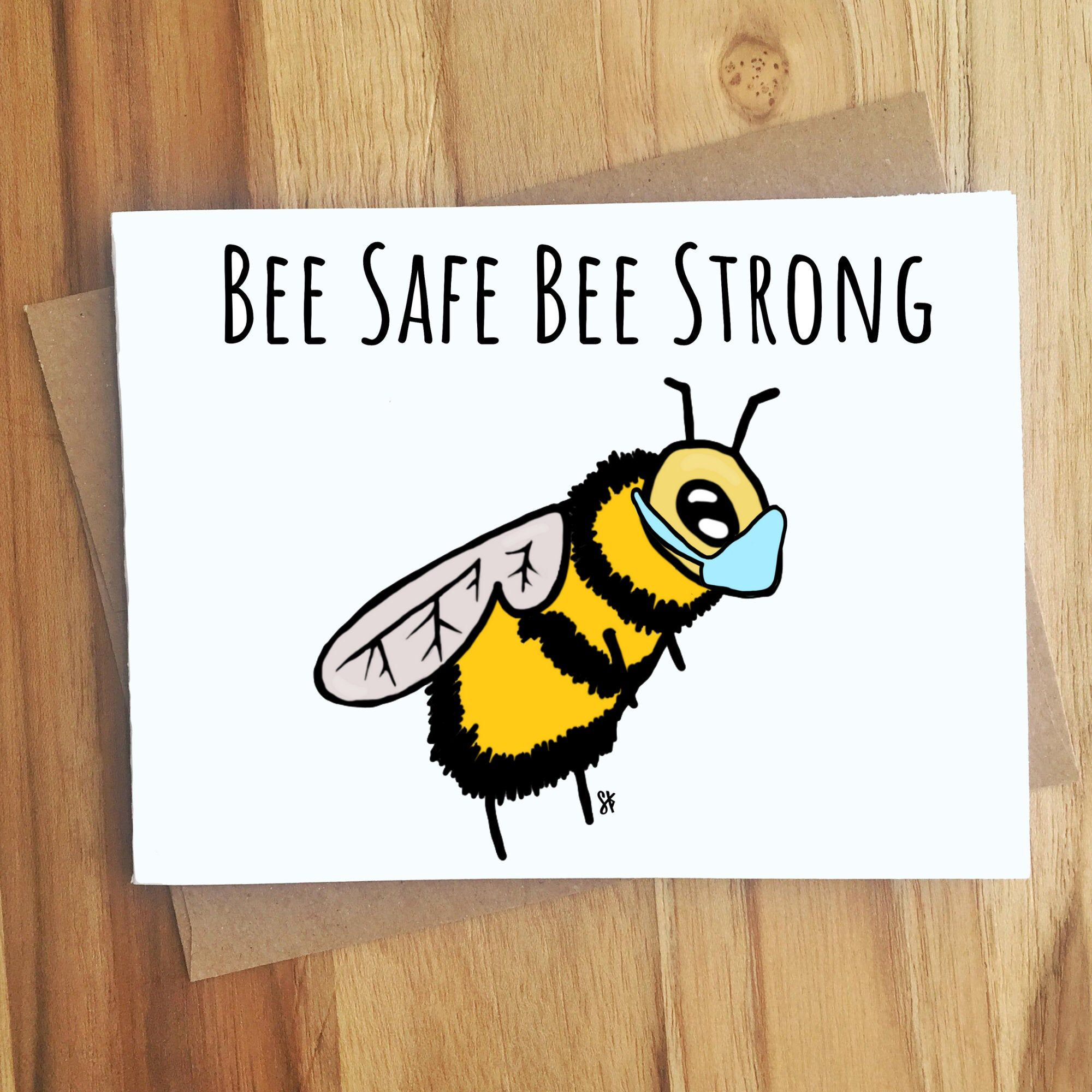 Bee Safe Bee Strong Bee Pun Greeting Card Play On Words All Occassion Funny Punny Puns Friendship Thinking Of You Safe Distance Bee Puns Bee Safe Bee Quotes