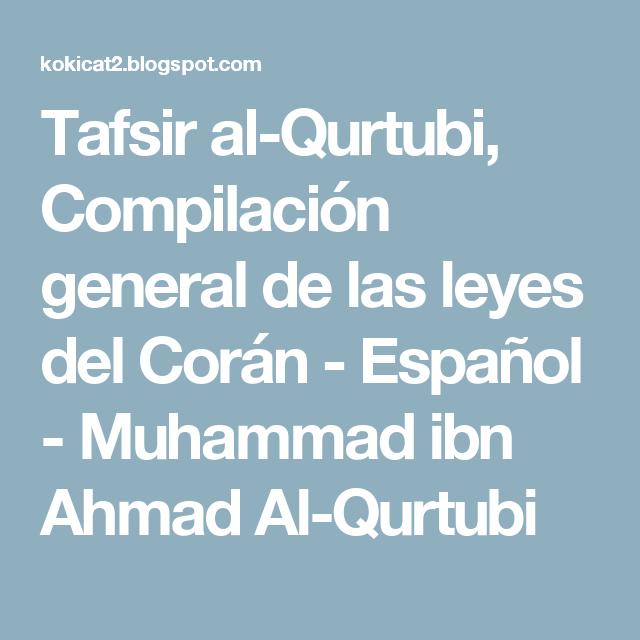 Tafsir al-Qurtubi, Compilación general de las leyes del Corán - Español - Muhammad ibn Ahmad Al-Qurtubi