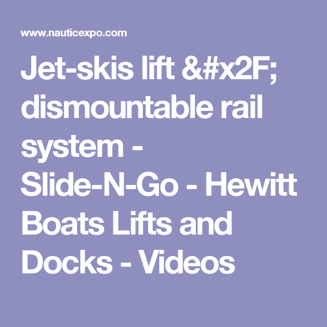 Jet-skis lift / dismountable rail system - Slide-N-Go