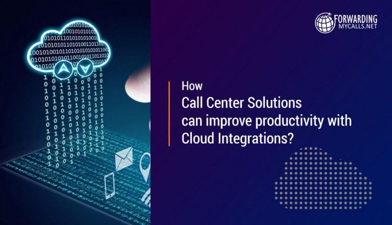How Call Center Solutions Can Improve Productivity With Cloud Integrations Call Center Customer Interaction Solutions