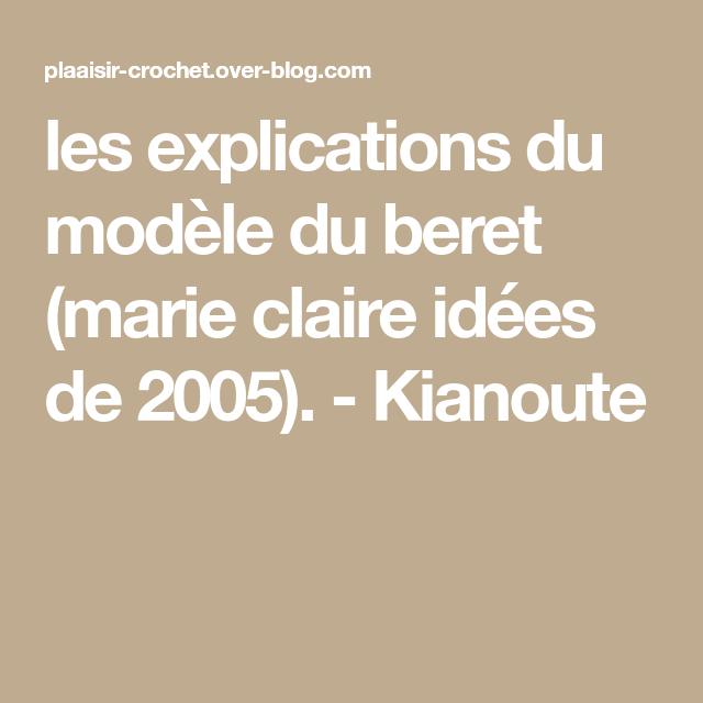 les explications du modèle du beret (marie claire idées de 2005). - Kianoute