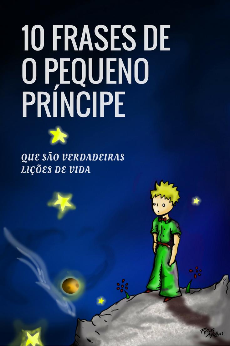 10 Frases Do Pequeno Príncipe Que São Verdadeiras Lições De Vida