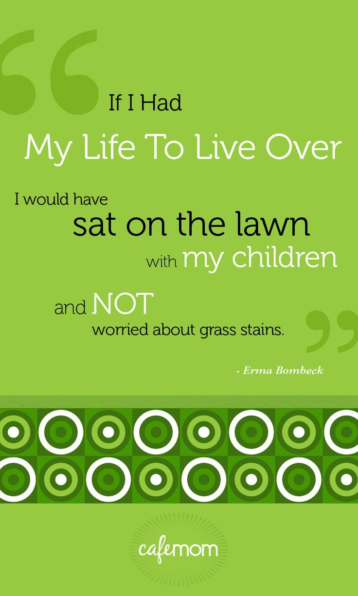 Love Quotes For Kids Sit On The Lawn With Your Kidsforget About The Grass Stains