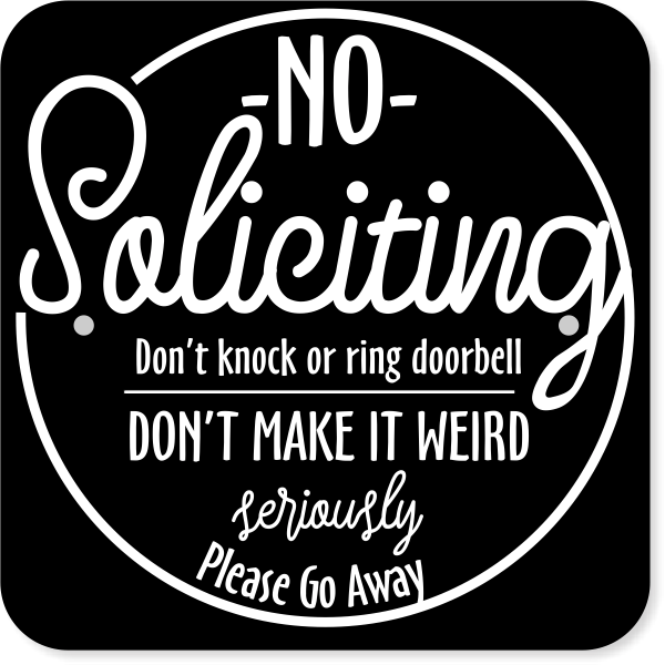 Funny No Soliciting Aluminum Sign | 12