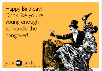 Gallery For Funny Drinking Birthday Ecards