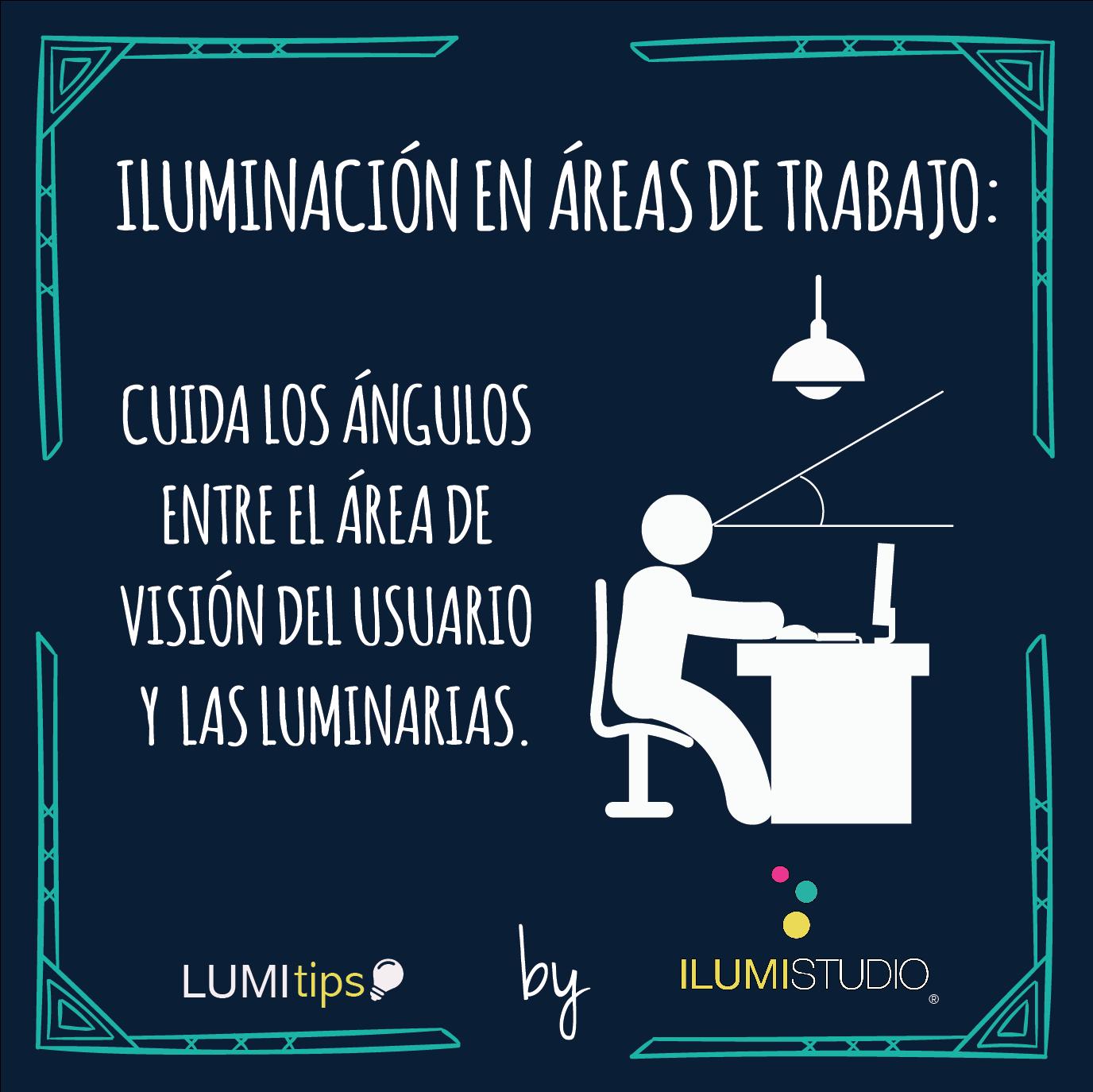 #ILUMISTUDIO #LUMITIPS Iluminación en áreas de trabajo