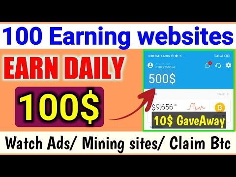 Top 100 Earning websites 💰 | Watch ads and earn money, New Btc Mining Sites