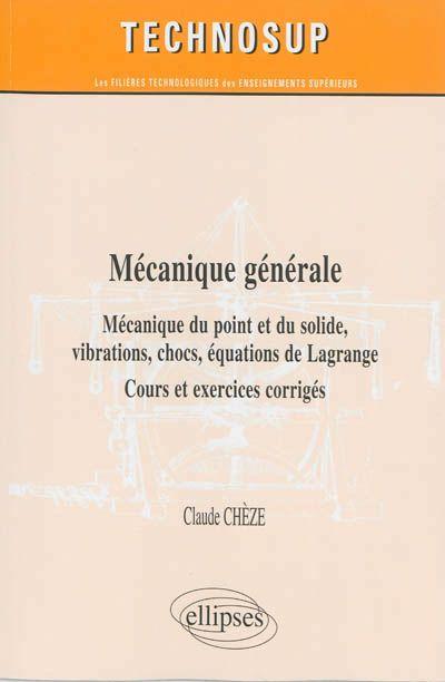 531 CHE - Mécanique générale... /C. Chèze.