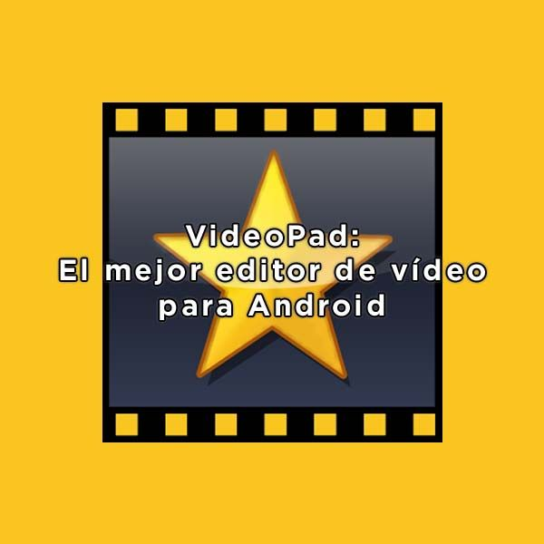 Tutorial Sobre El Mejor Editor De Video Para Android Videopad Editor De Videos Videos Aplicaciones Para Editar Videos