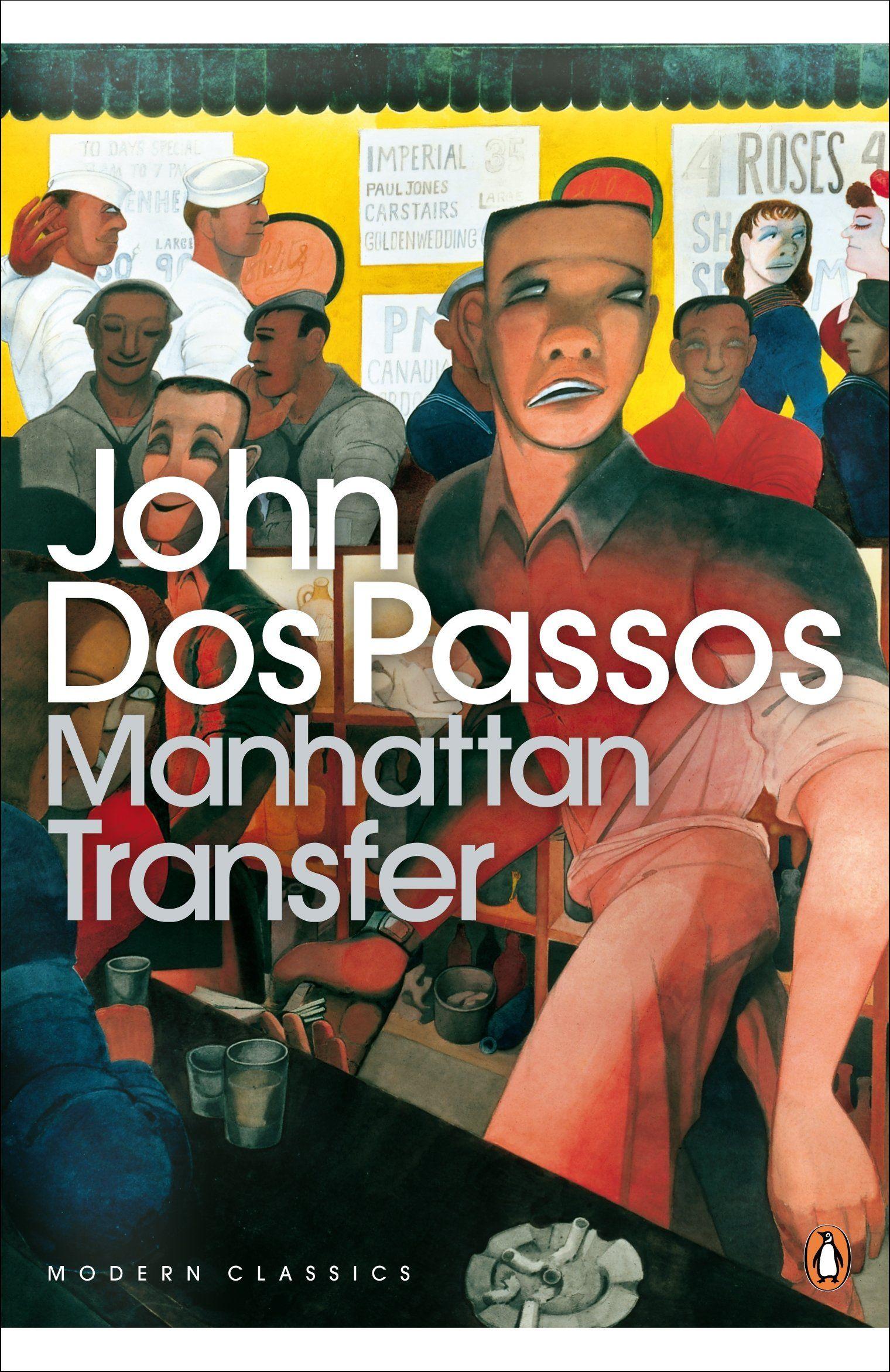 Manhattan Transfer By John Dos Passos Penguin Modern Classics Passos Penguin Classics