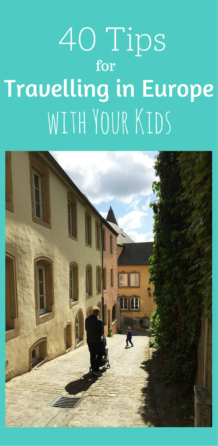 Europe with Kids 40 Tips for an Amazing Trip! Family