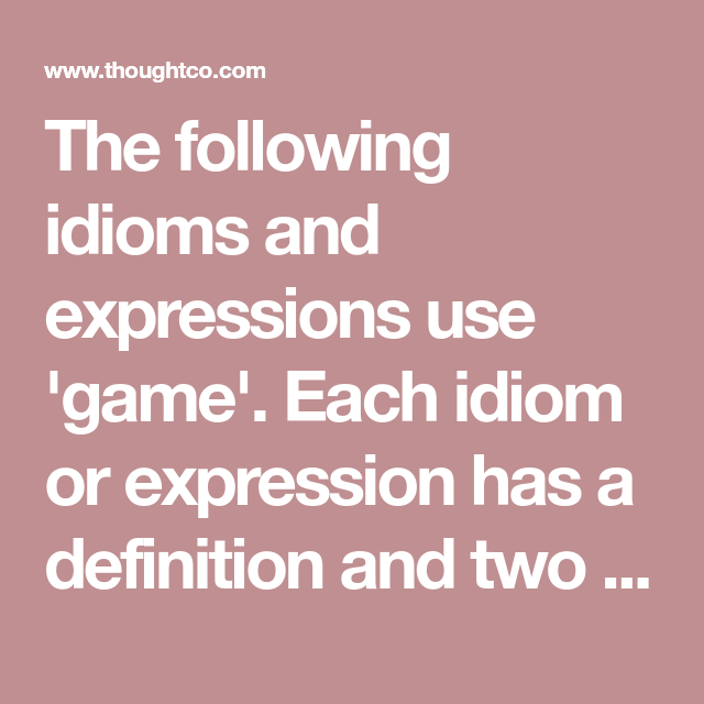 Learn Ten New Idioms And Expressions With Game Including Examples