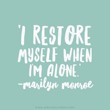 U0027I Restore Myself When Iu0027m Alone.u0027 Click Through For More Quotes