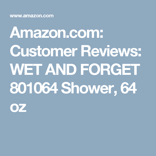 Amazon Com Customer Reviews Wet And Forget 801064 Shower 64 Oz