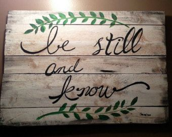 Be still and know that I am God reclaimed pallet wood sign painted psalm 46:10 inspirational Bible verses shabby chic painting rustic
