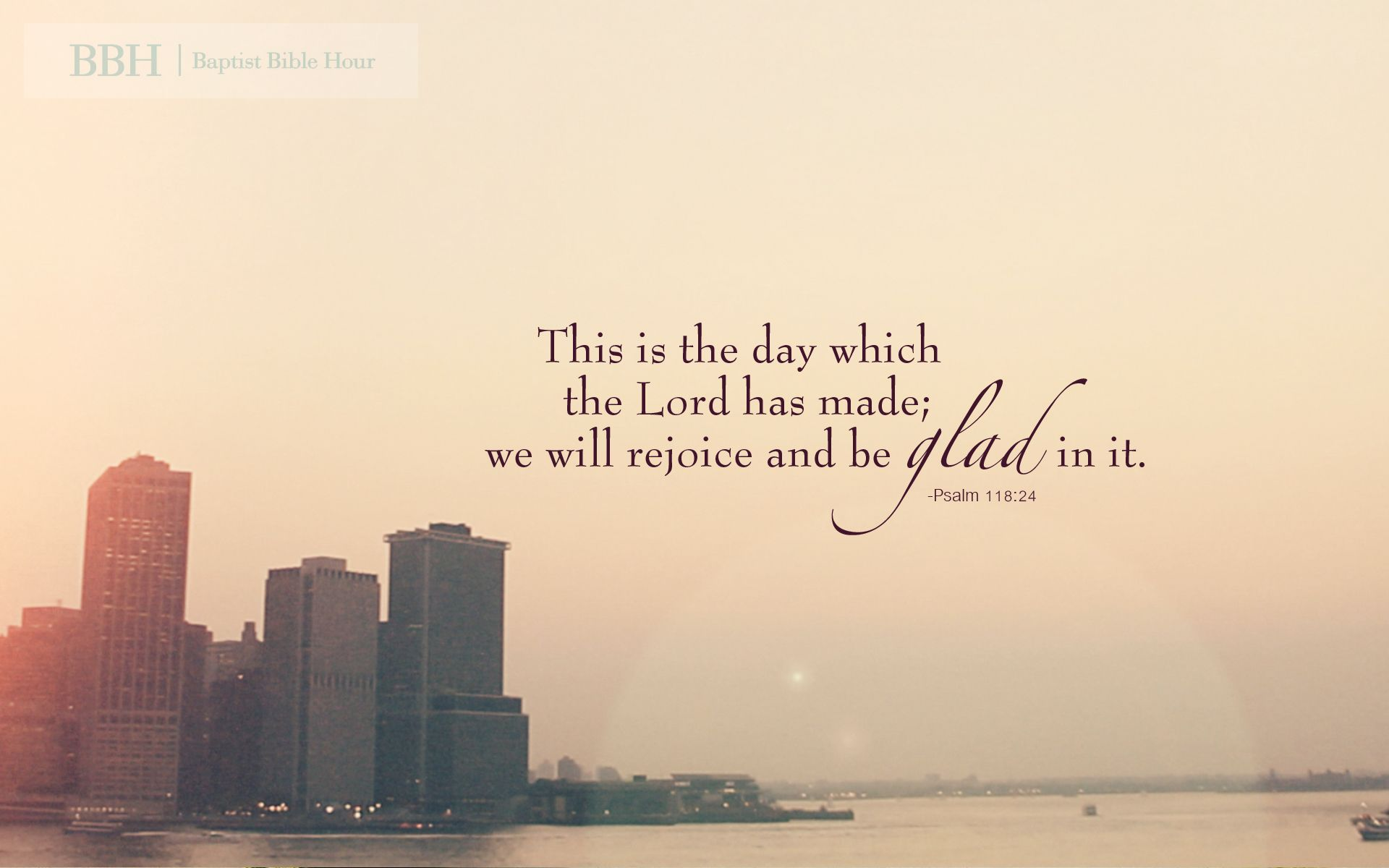 Wallpaper This Is The Day Which Lord Has Made We Will Rejoice And Be Glad In It Find Pin More On Scripture Desktop