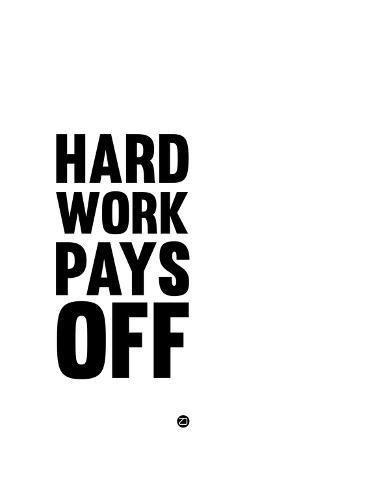 'Hard Work Pays Off 2' Art Print - NaxArt | Art.com