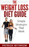 Weight Loss: The Weight Loss Diet Guide: Simple Strategies That Work (Motivation, Weight, Fitness, Training, Habits, Exercises, Wisdom, Discipline, Health, Nutrition, Body, Life) - http://goo.gl/61S6EK