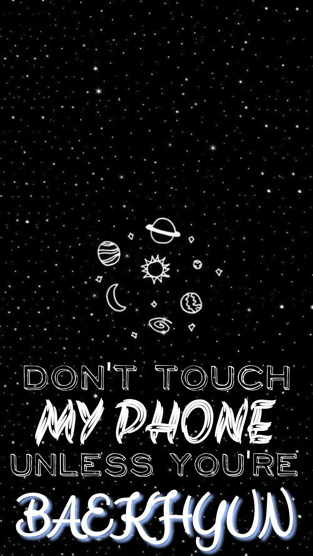 Don T Touch My Phone Unless You Re Baekhyun Exolockscreen Wallpaper Ponsel Gambar Grafis