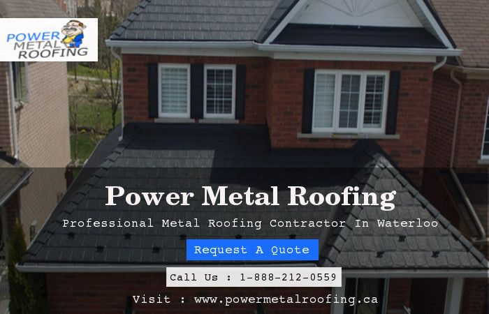 Power Metal Roofing Leading Roofing Contractor In Waterloo Its Surrounding Areas We Have Expert Team Have A Wide Knowle Metal Roof Roof Installation Roofing