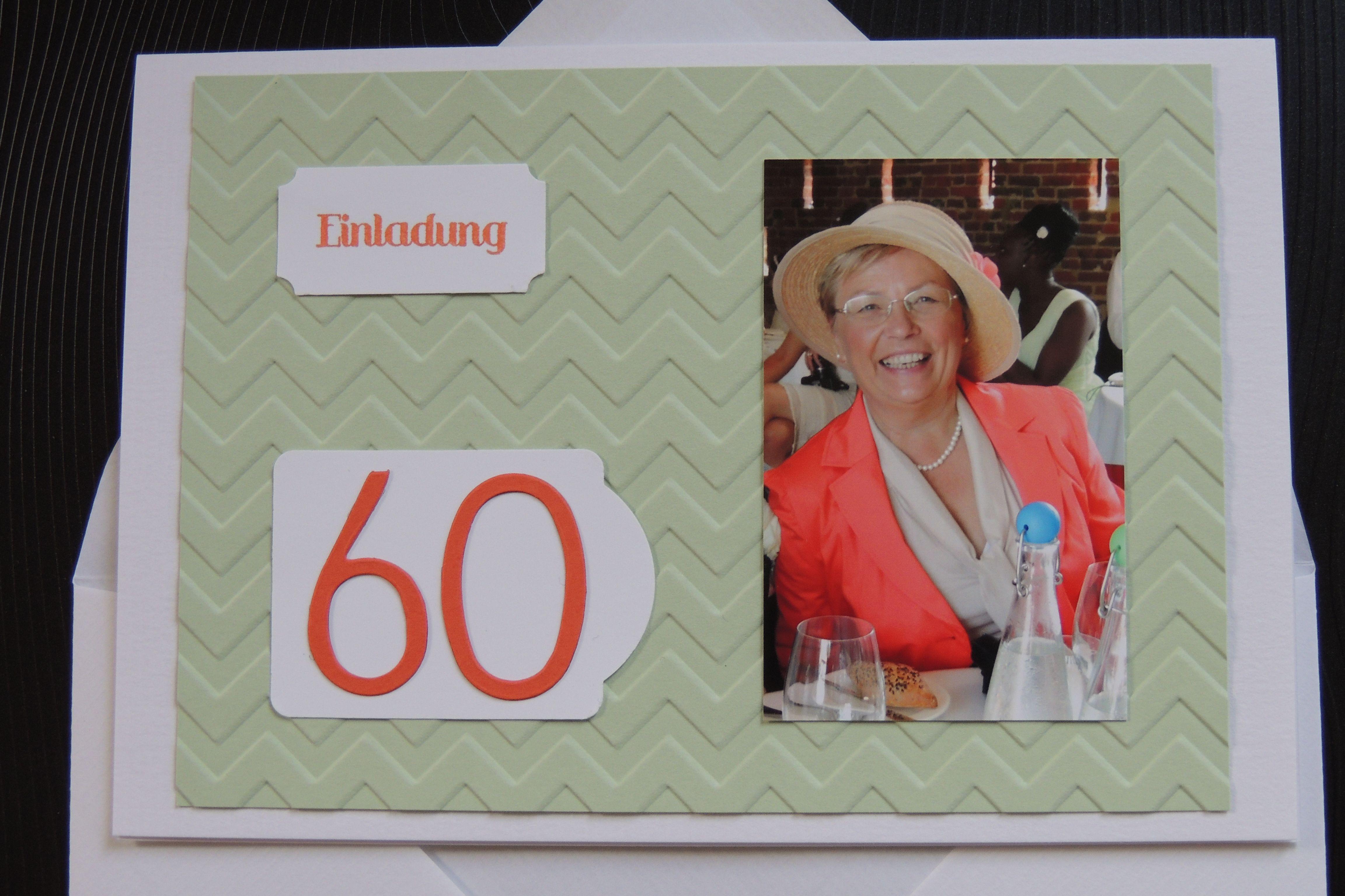 Einladung zum 60. Geburtstag: Geprägter Farbkarton, Stanzen und Bigz von Stampin up.