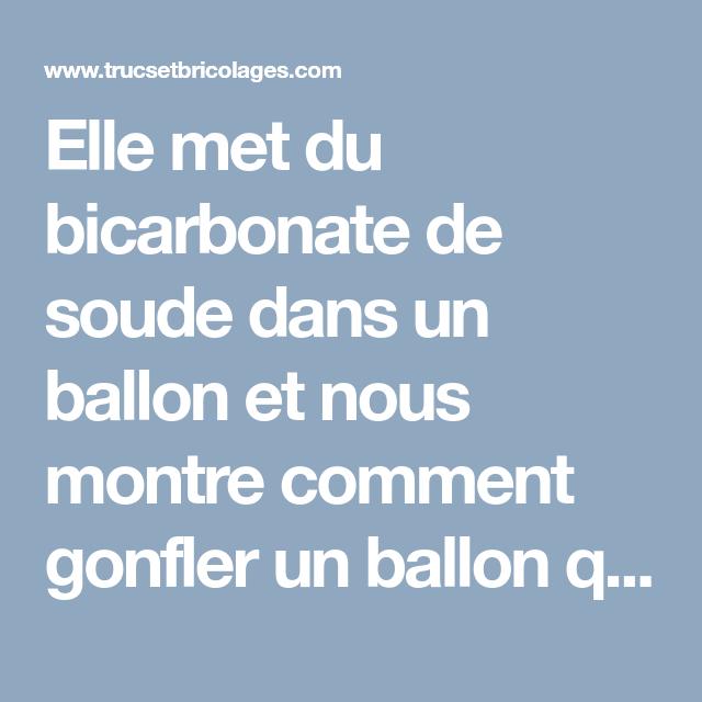Elle met du bicarbonate de soude dans un ballon et nous