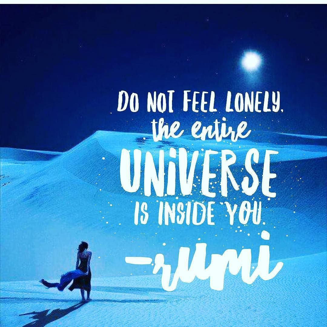 Lonely Weekend Quotes: #rumi #quoteoftheday #quotes #universe #lonely #joy