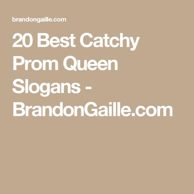 20 Best Catchy Prom Queen Slogans Brandongaille