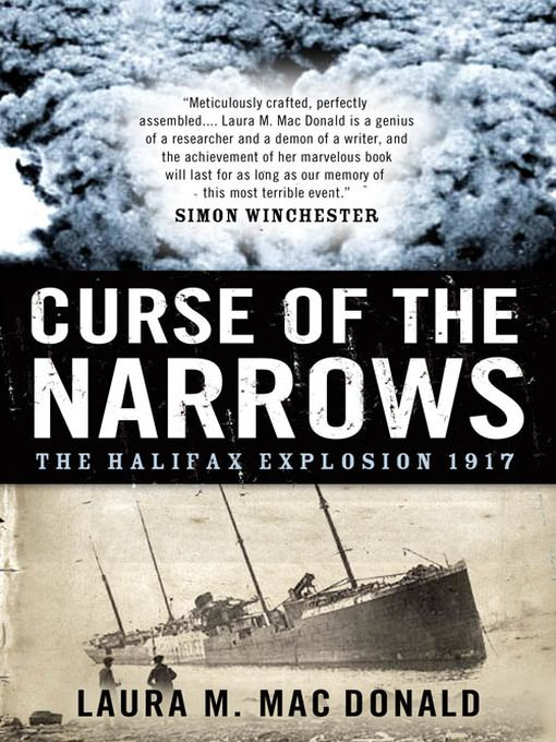 Curse of the Narrows: The Halifax Explosion 1917 by Laura M. MacDonald