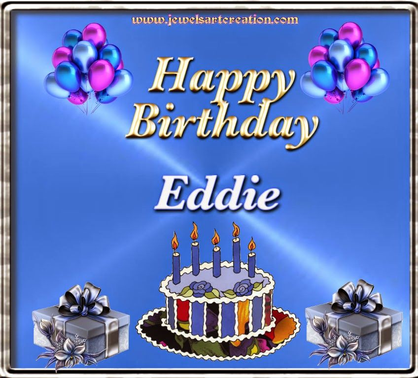 Happy Birthday Eddie