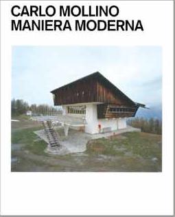 Carlo Mollino: Maniera Moderna