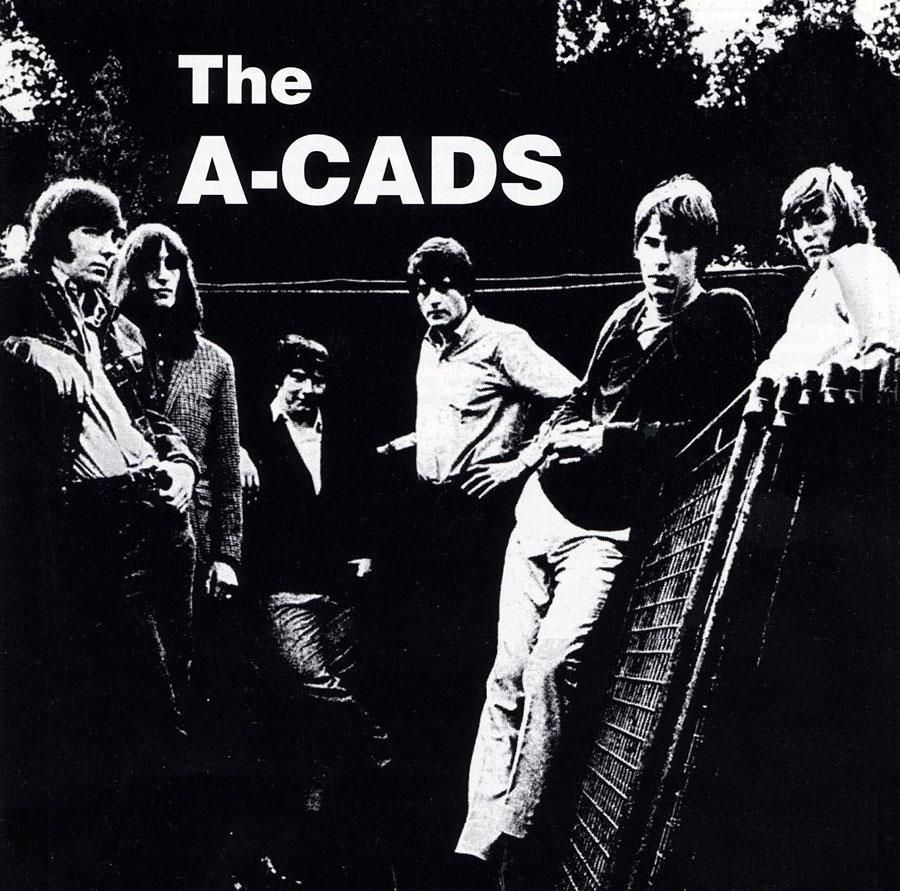 The A-Cads were a great South African rock and roll band formed in Johannesburg in 1965. They had a Springbok #1 hit in January 1966 with a cover of the Johnny Kidd and the Pirates' 'Hungry For Love'.