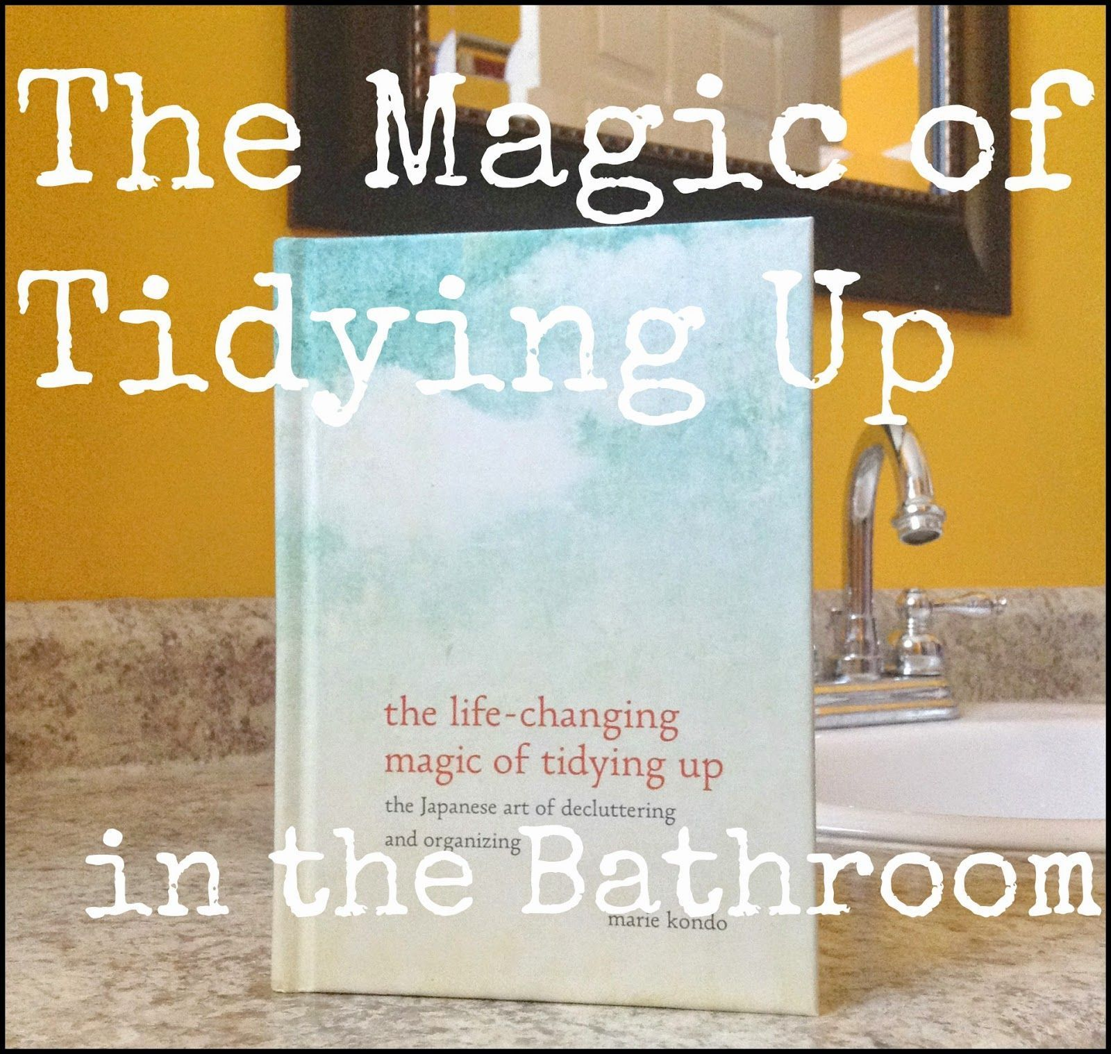 The Magic of Tidying Up in the Bathroom with the KonMari Method #konmaribathroom  #bathroom #konmari #konmaribathroom #magic #method #tidying