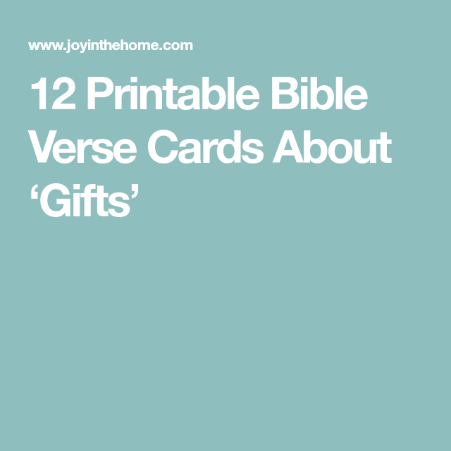 12 printable bible verse cards about gifts homeschool 12 printable bible verse cards about gifts joy in the home negle Gallery