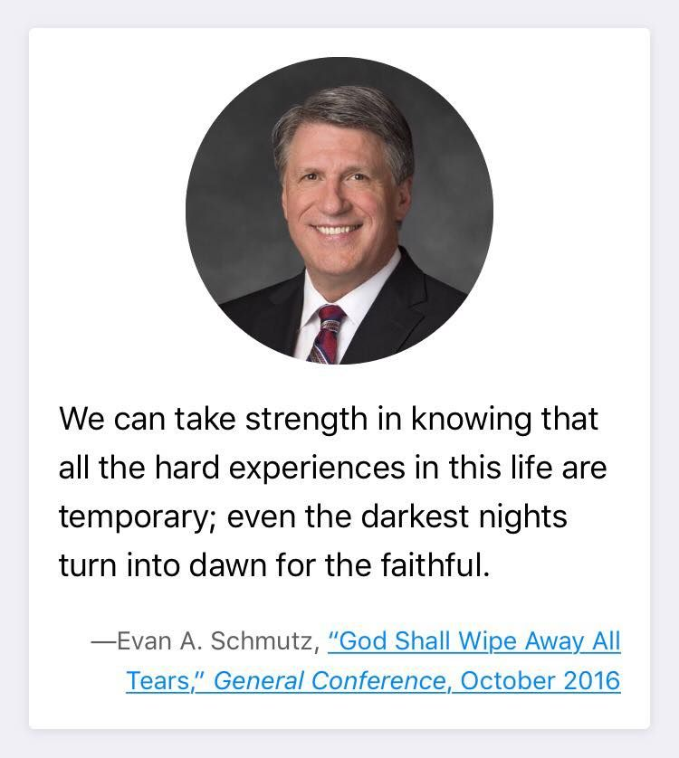 """""""We can take strength in knowing that all the hard experiences in this life are temporary;"""" ... Remember, """"Even the darkest nights turn into dawn for the faithful. ... Take courage! Have faith! And believe in the promises of God!"""" From #ElderSchmutz's inspiring #LDSconf http://facebook.com/223271487682878 message http://lds.org/general-conference/2016/10/god-shall-wipe-away-all-tears Learn more about the gospel of #JesusChrist http://facebook.com/173301249409767 during gc.lds.org…"""