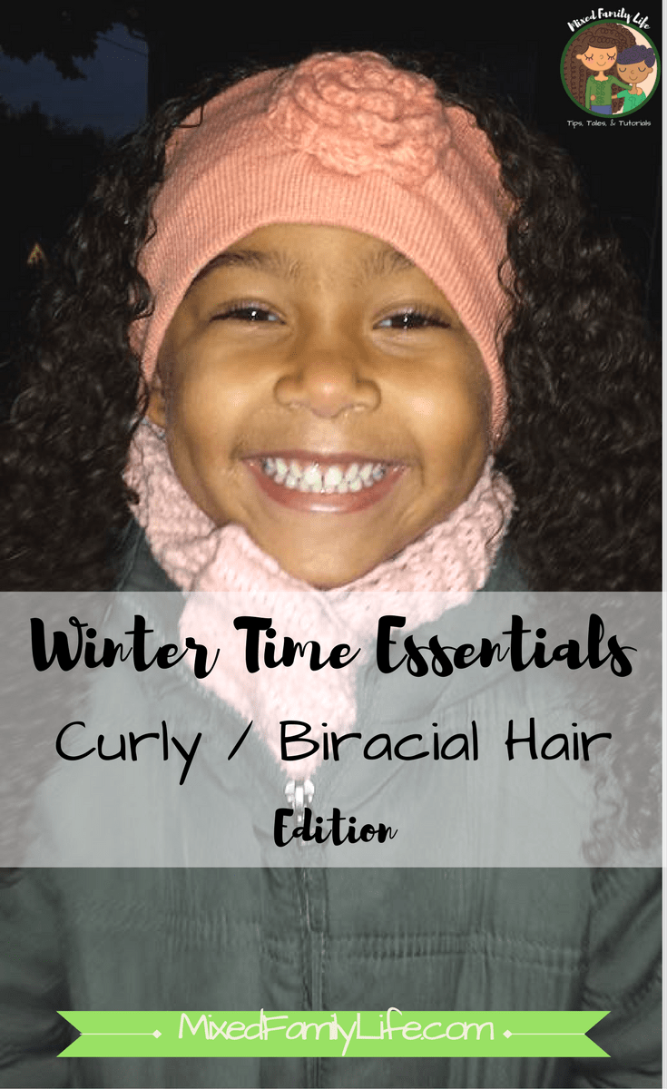 Winter time essentials curly biracial hair edition by mixed family