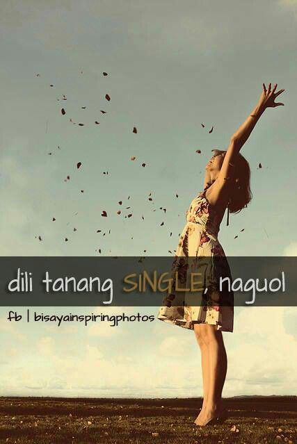 Single Blessedness Bisaya Quotes Tagalog Quotes Funny Quotes